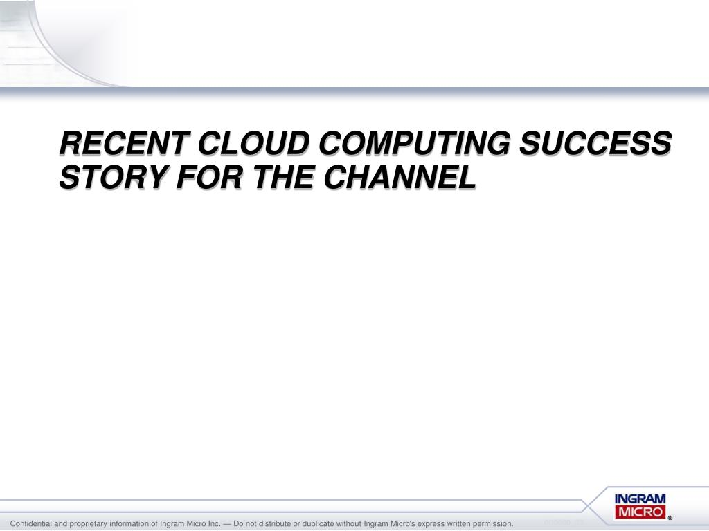 Recent Cloud Computing Success Story For the Channel