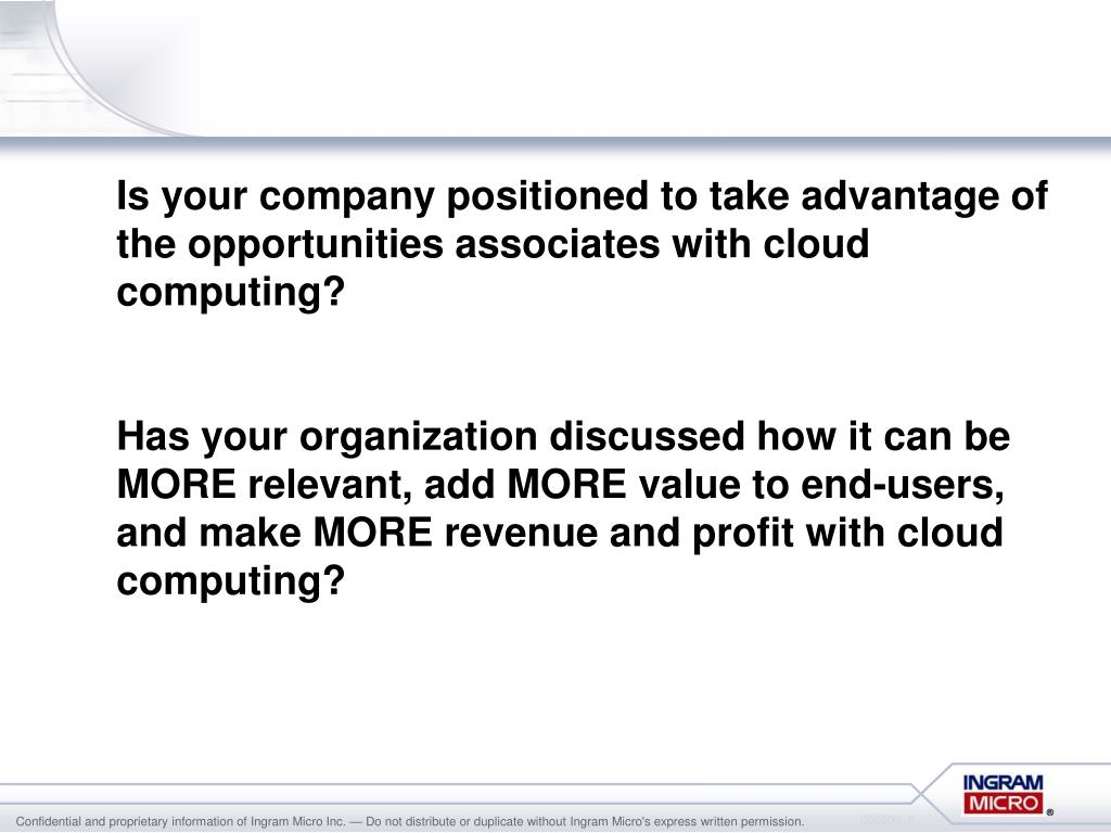 Is your company positioned to take advantage of the opportunities associates with cloud computing?