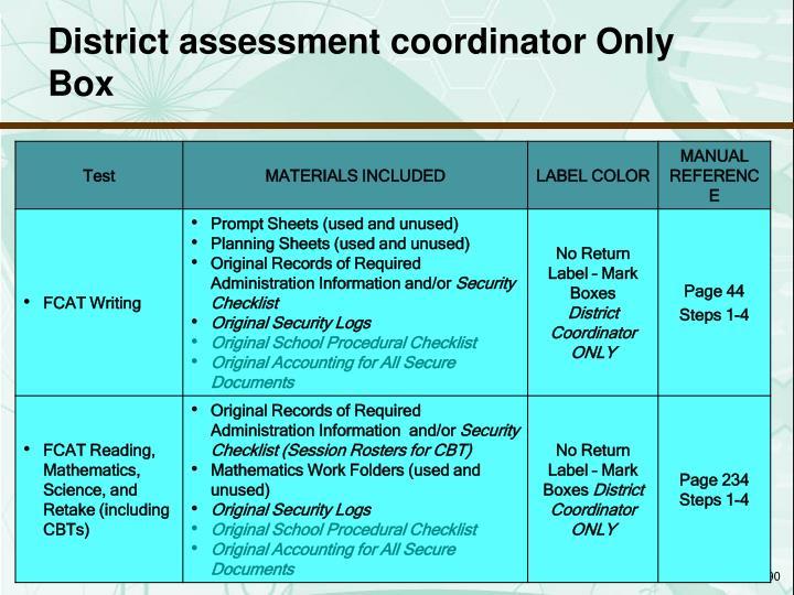 District assessment coordinator Only Box