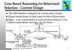 case based reasoning for behavioral selection current design