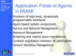 application fields of agents in miami
