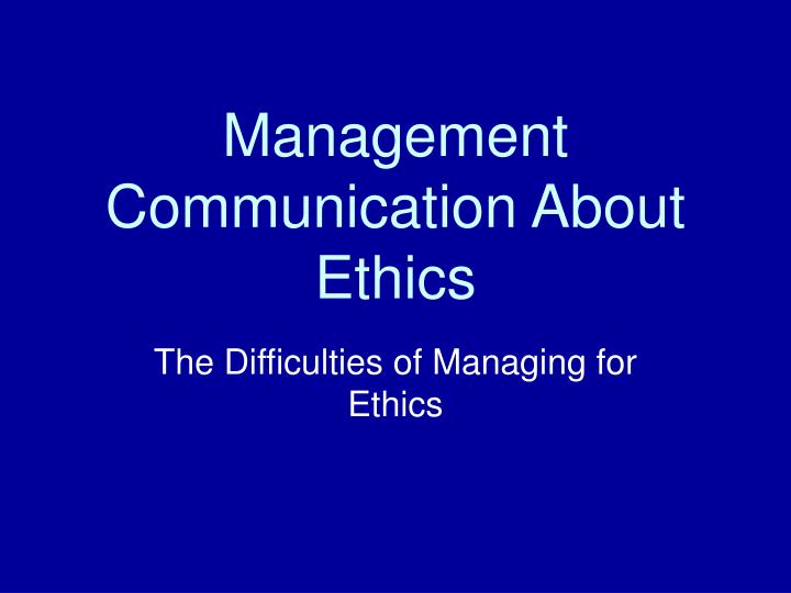 management communication about ethics n.