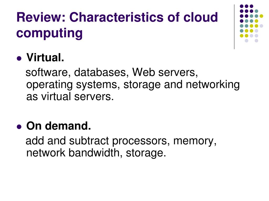 Review: Characteristics of cloud computing