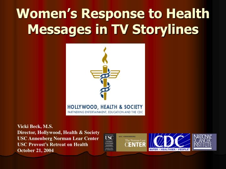 Women s response to health messages in tv storylines