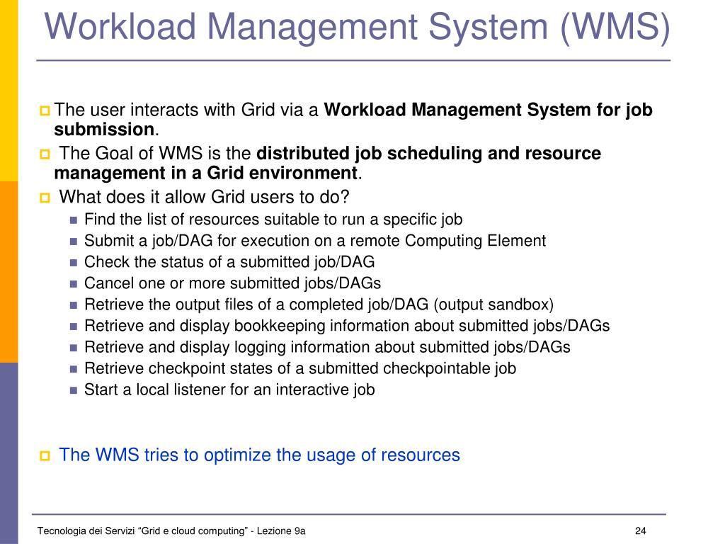 Workload Management System (WMS)