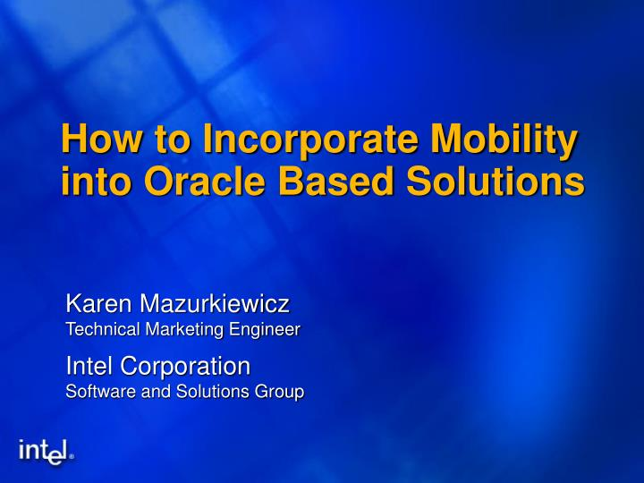 How to incorporate mobility into oracle based solutions