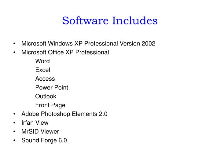 Software includes