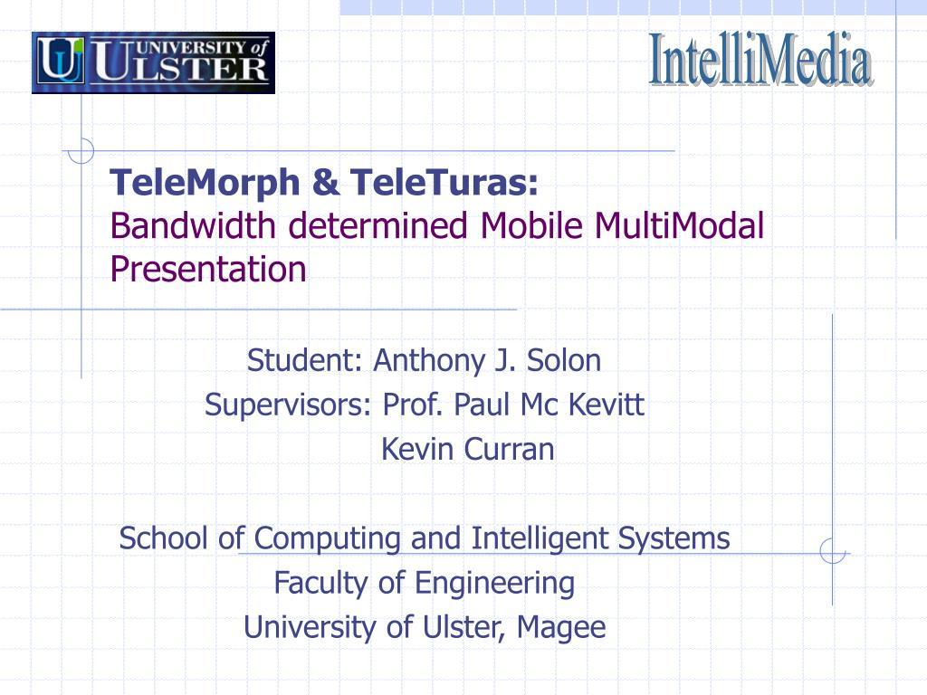 telemorph teleturas bandwidth determined mobile multimodal presentation l.