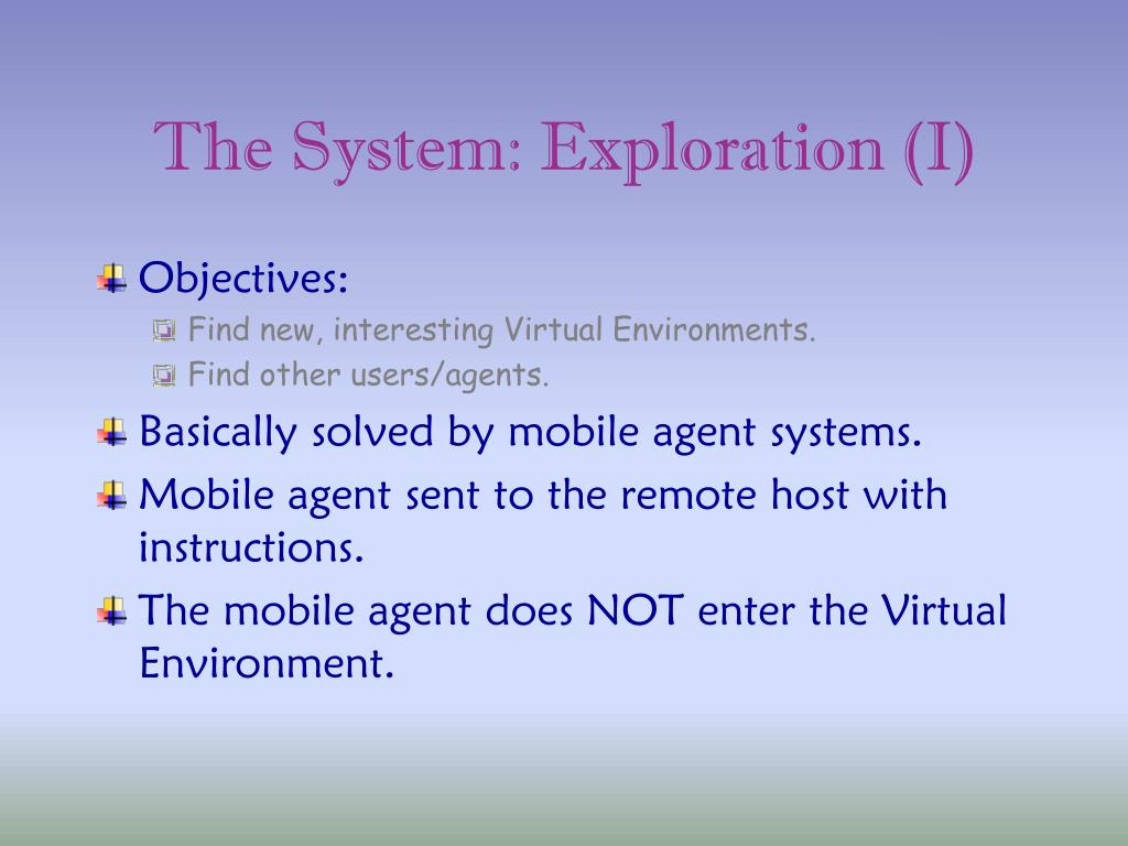 The System: Exploration (I)