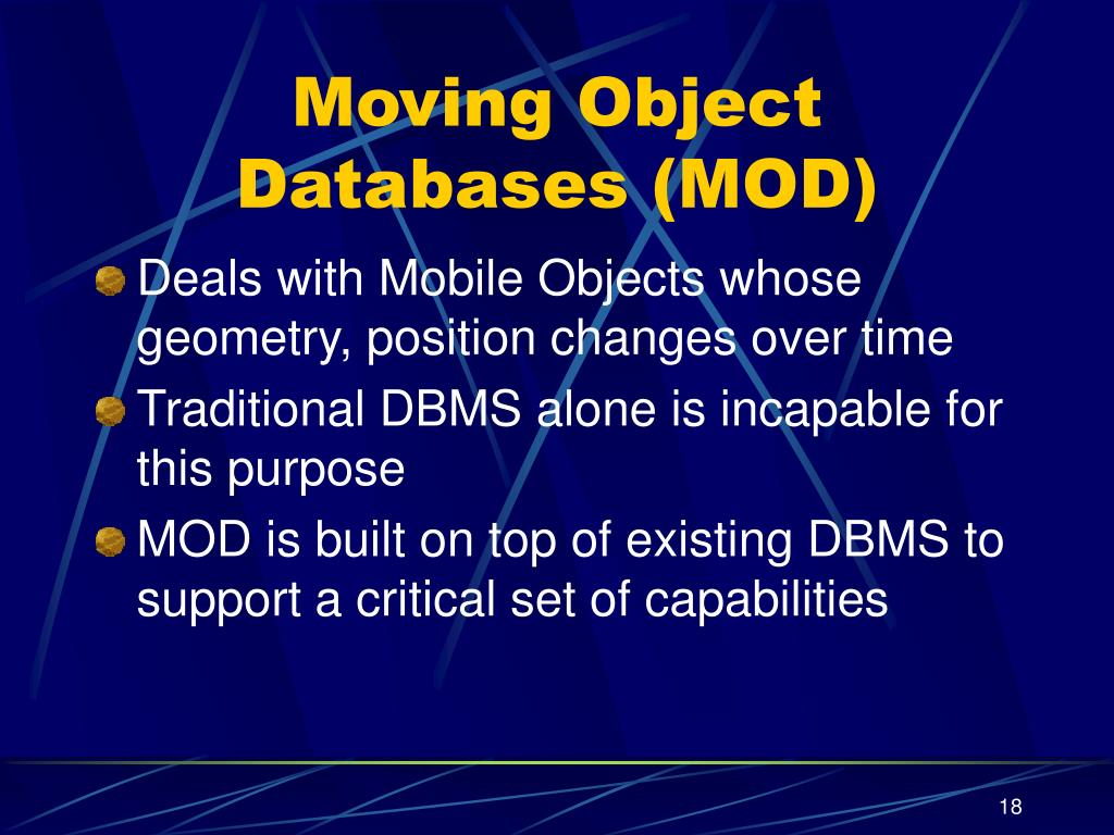 Moving Object Databases (MOD)