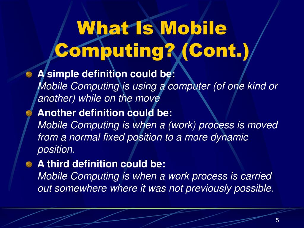 What Is Mobile Computing? (Cont.)