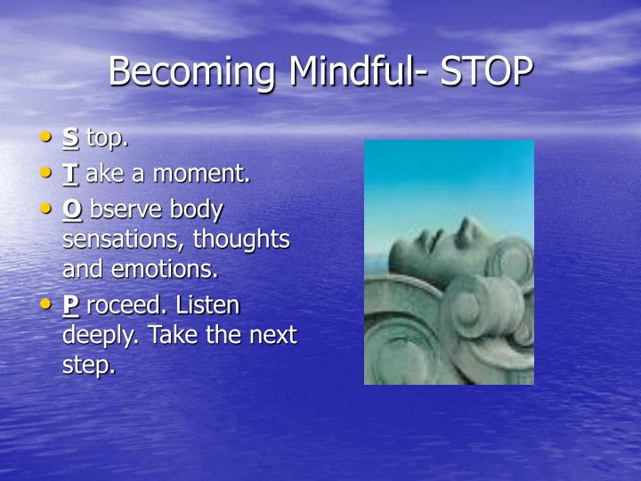 Becoming Mindful- STOP