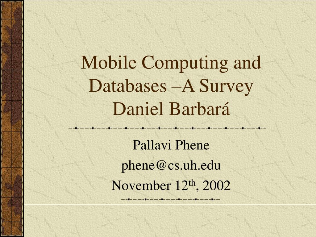mobile computing and databases a survey daniel barbar l.