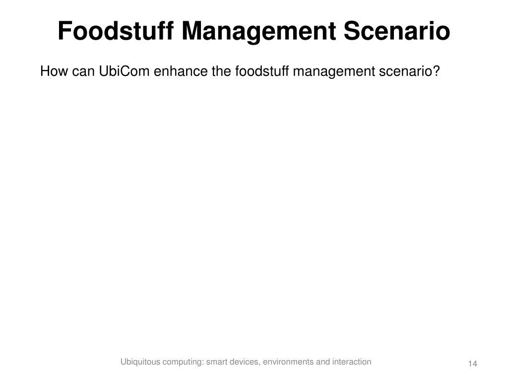 Foodstuff Management Scenario