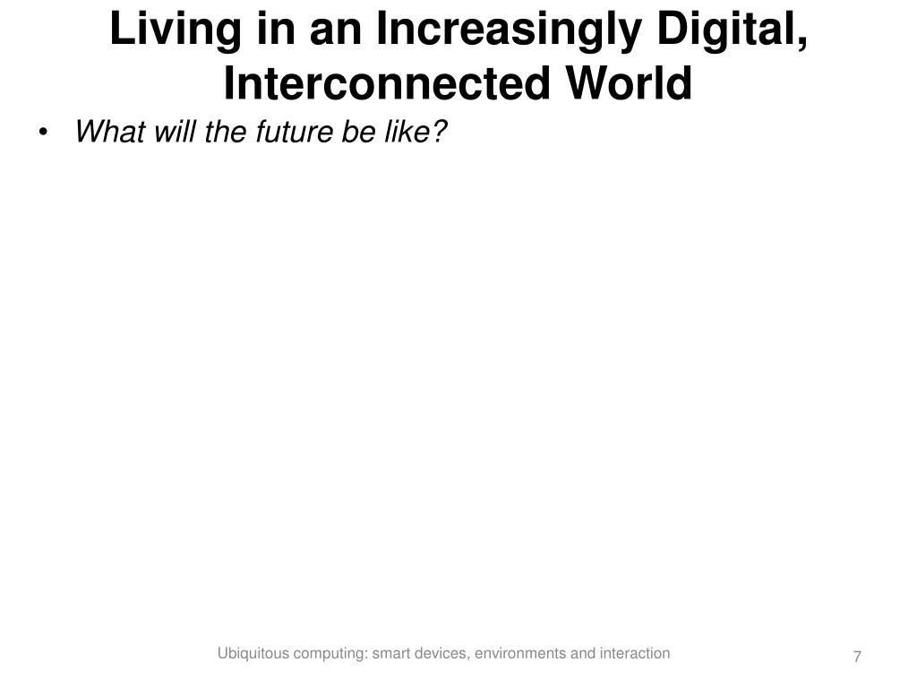 Living in an Increasingly Digital, Interconnected World