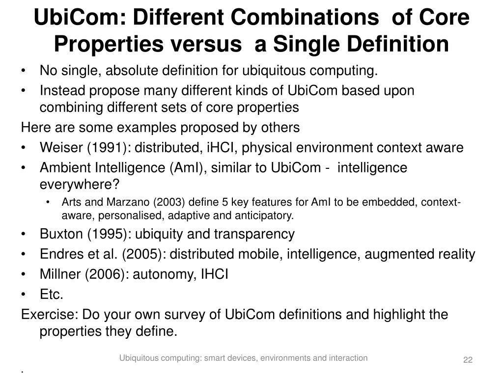 UbiCom: Different Combinations  of Core Properties versus  a Single Definition