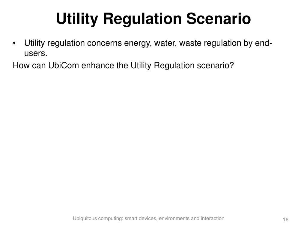 Utility Regulation Scenario