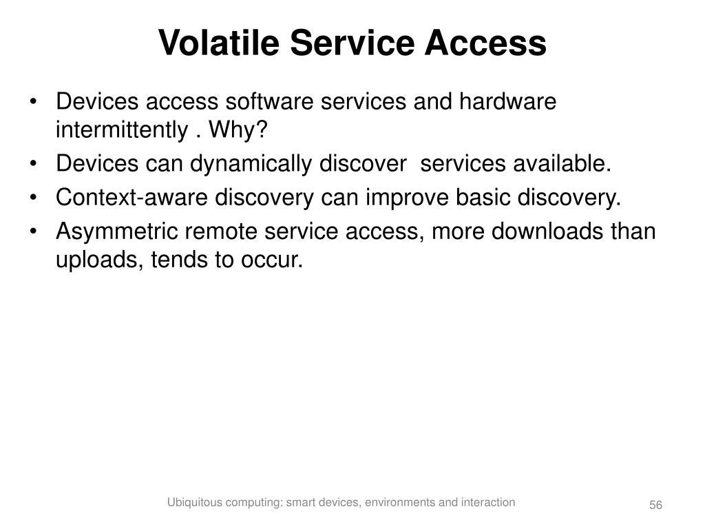 Volatile Service Access