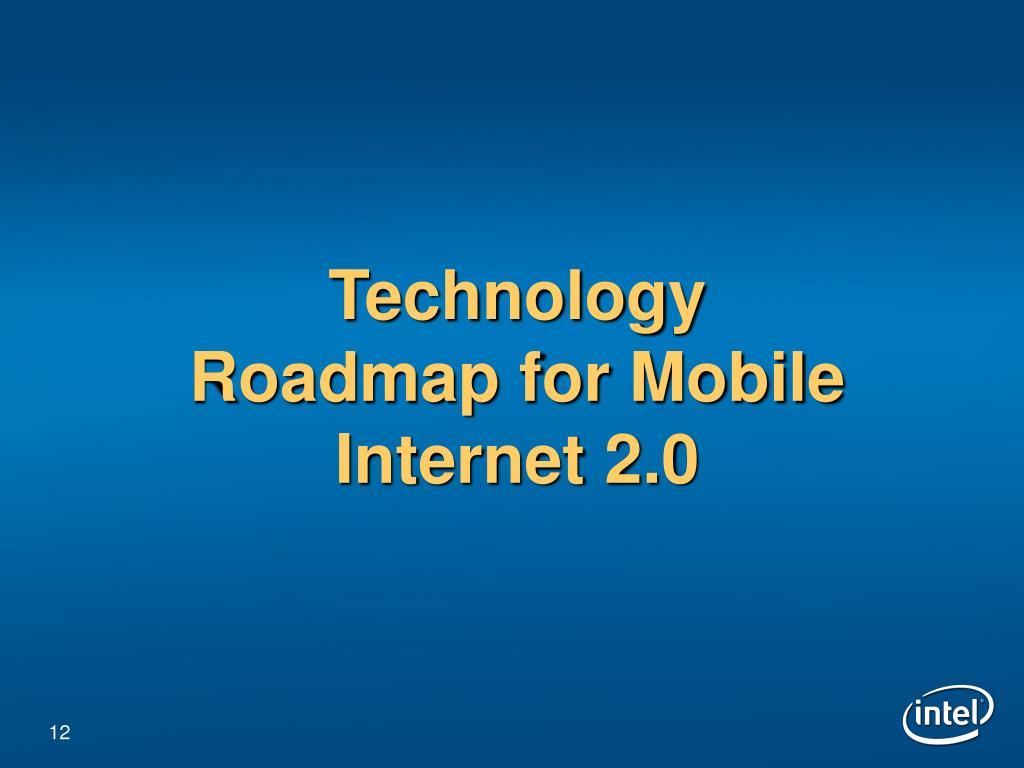 Technology Roadmap for Mobile Internet 2.0