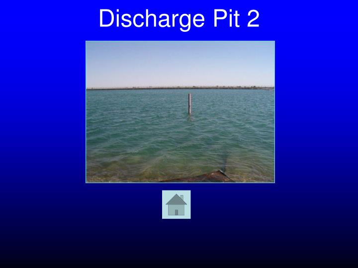 Discharge Pit 2