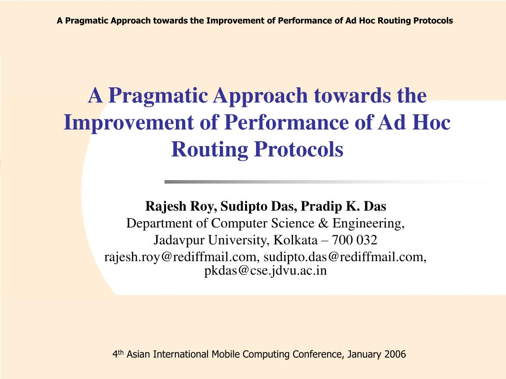 a pragmatic approach towards the improvement of performance of ad hoc routing protocols l.