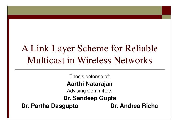a link layer scheme for reliable multicast in wireless networks n.