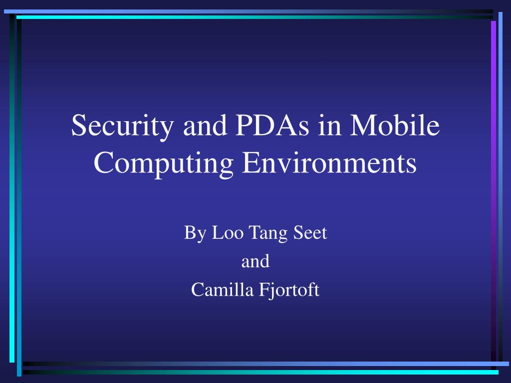 security and pdas in mobile computing environments l.