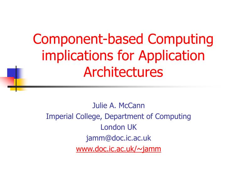 Component based computing implications for application architectures