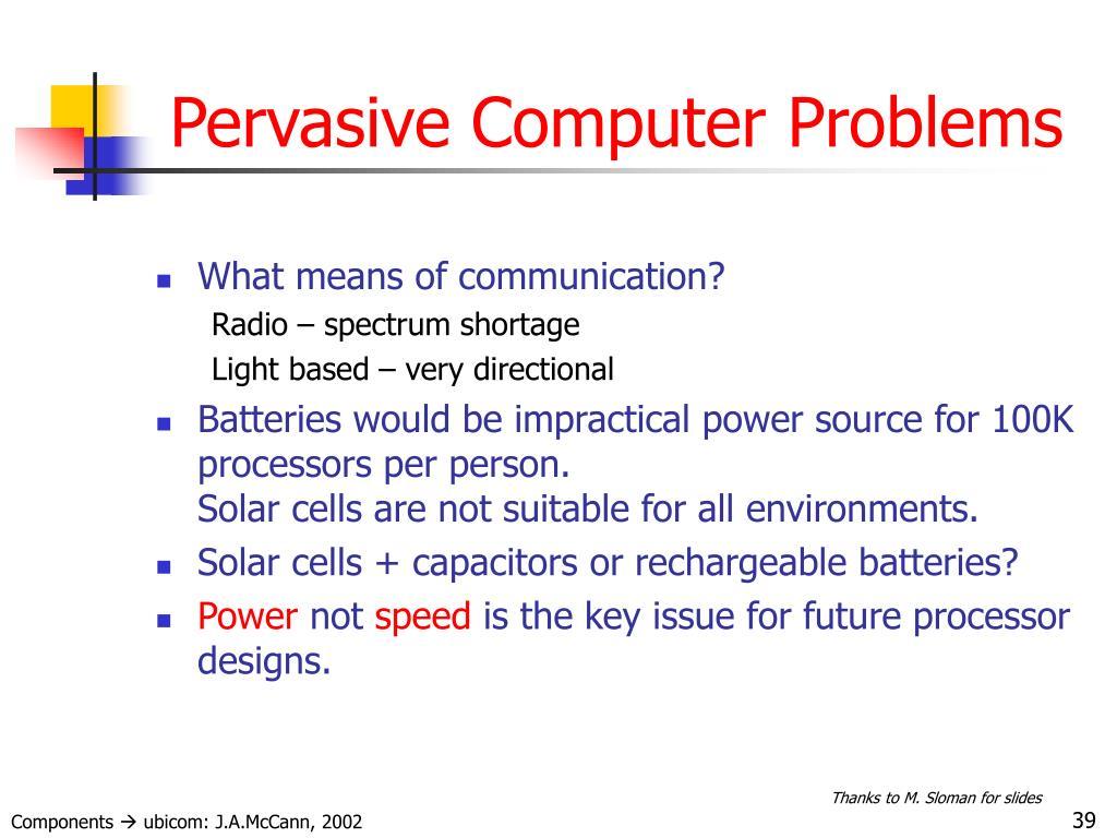 Pervasive Computer Problems