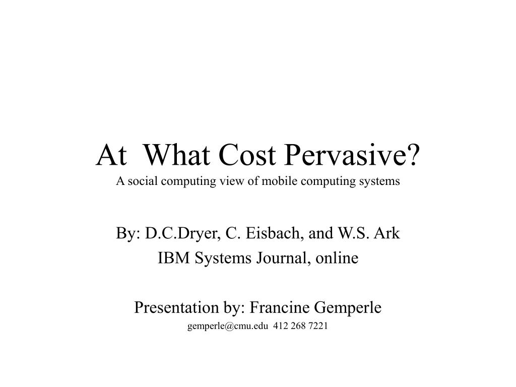 at what cost pervasive a social computing view of mobile computing systems l.