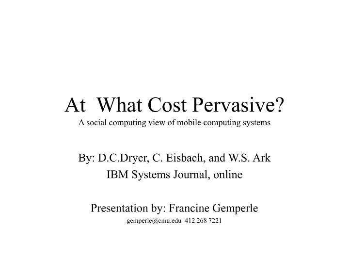 At what cost pervasive a social computing view of mobile computing systems