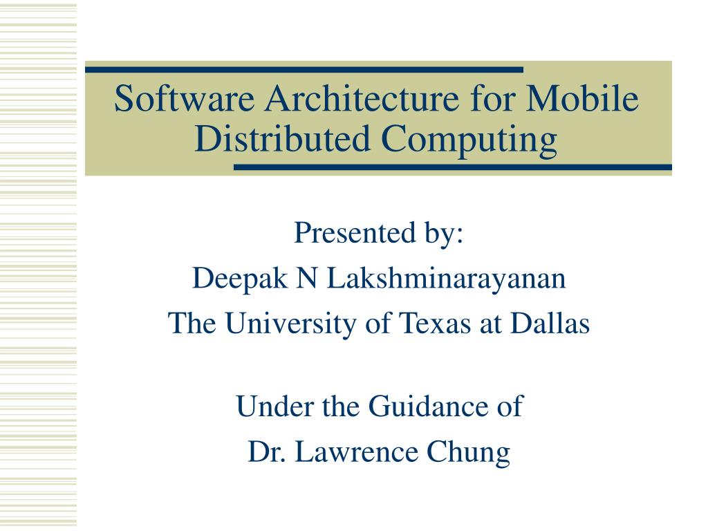 software architecture for mobile distributed computing l.