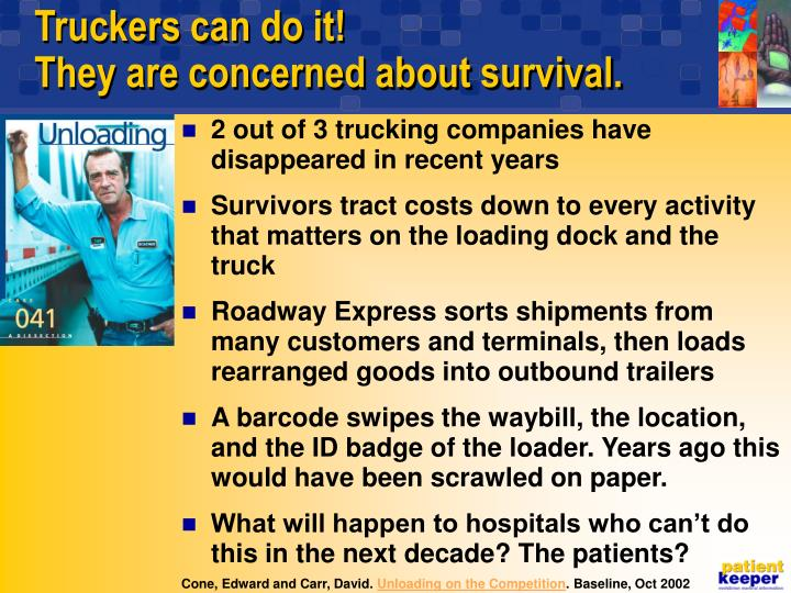 Truckers can do it they are concerned about survival
