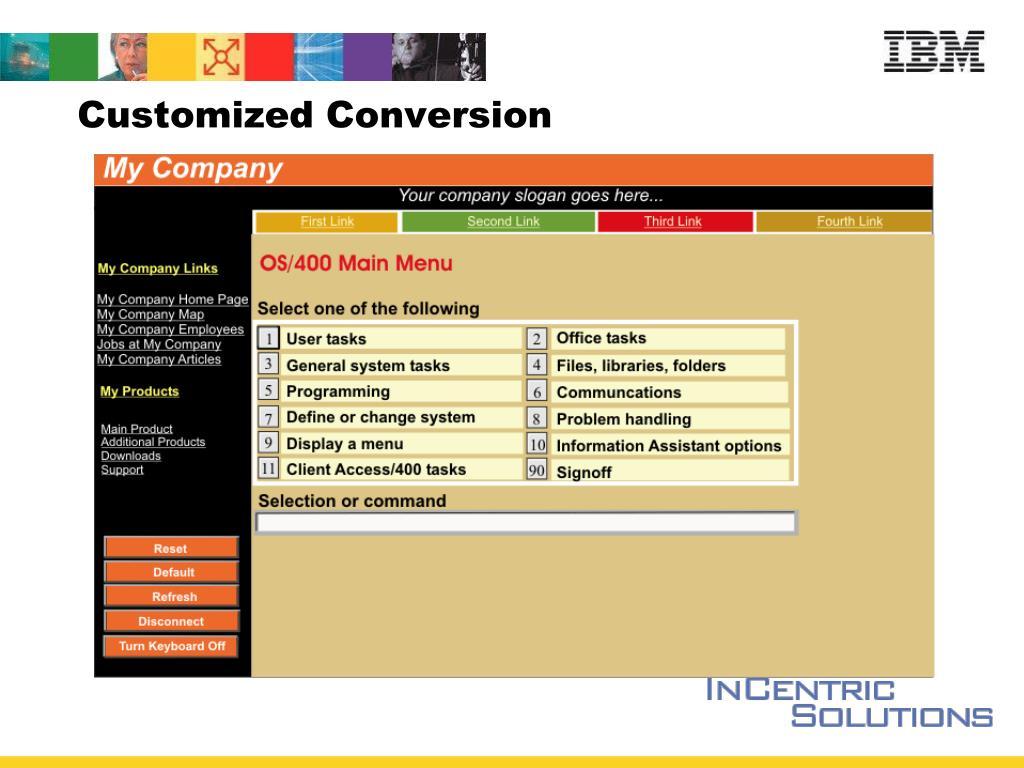 Customized Conversion