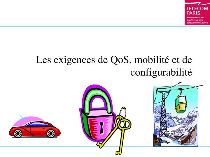 Les exigences de qos mobilit et de configurabilit