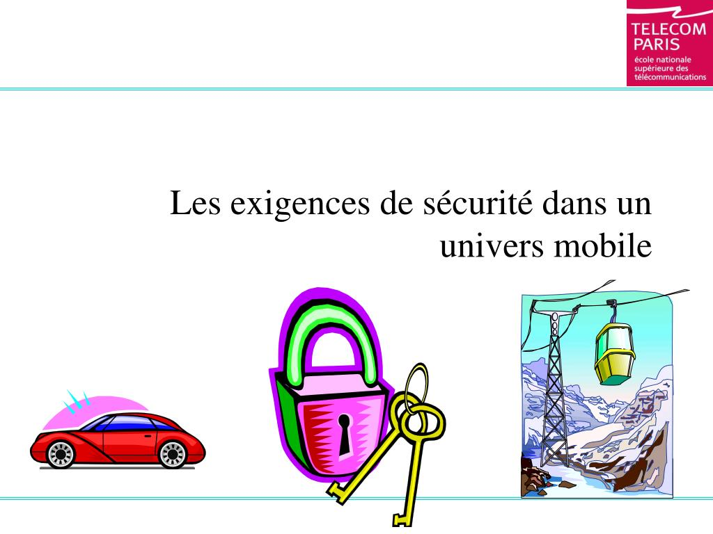 Les exigences de sécurité dans un univers mobile