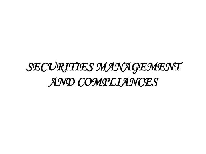 securities management and compliances n.