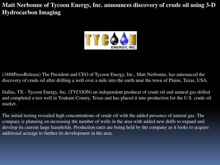 Matt Nerbonne of Tycoon Energy, Inc. announces discovery of crude oil using 3-D Hydrocarbon Imaging