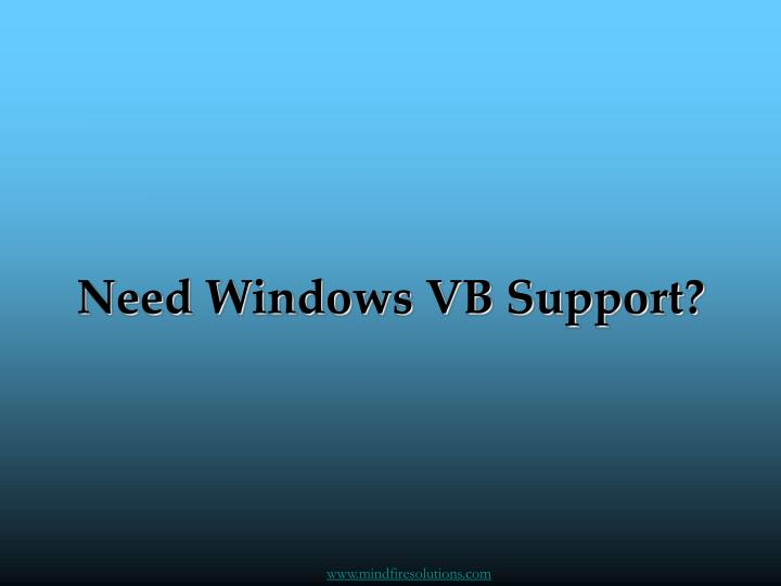 need windows vb support n.