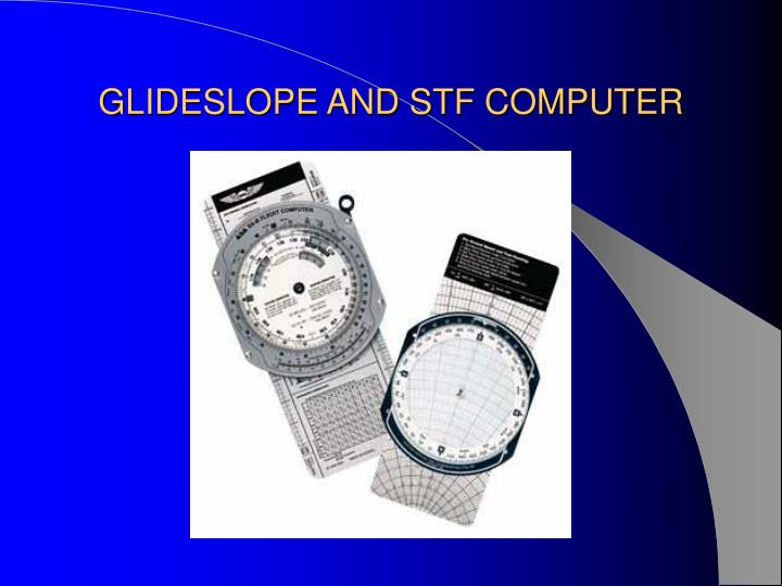 GLIDESLOPE AND STF COMPUTER