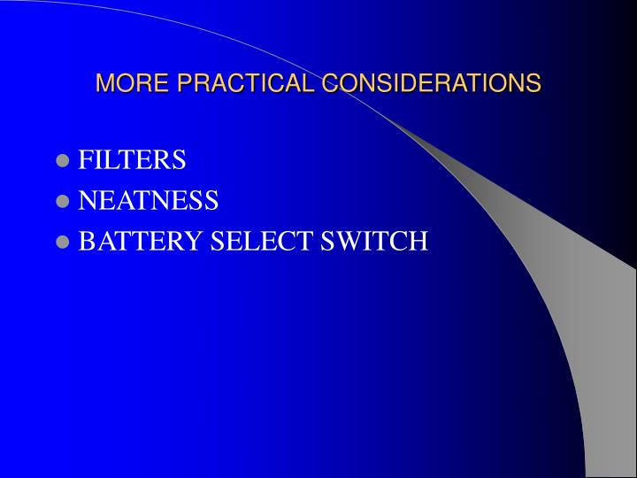 MORE PRACTICAL CONSIDERATIONS