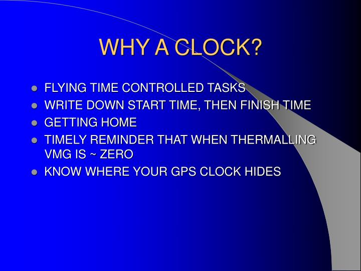 WHY A CLOCK?