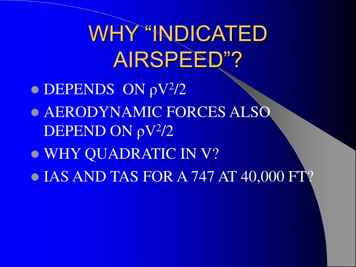 """WHY """"INDICATED AIRSPEED""""?"""