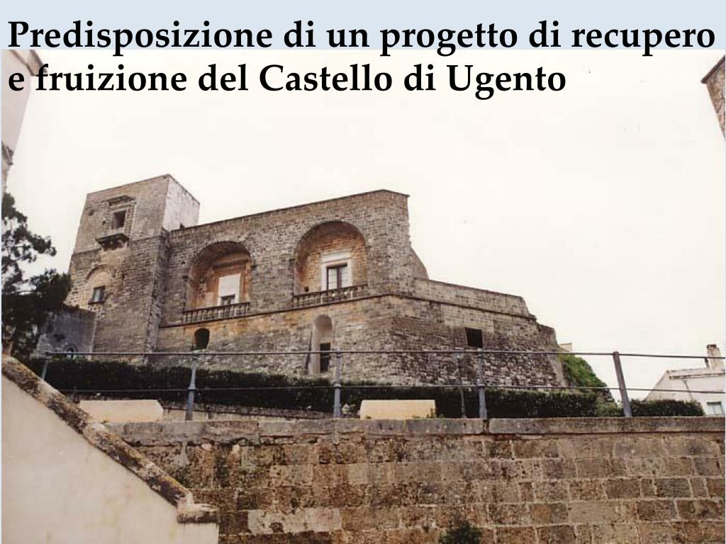 Predisposizione di un progetto di recupero e fruizione del Castello di Ugento