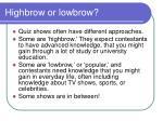 highbrow or lowbrow