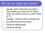 why do you watch quiz shows