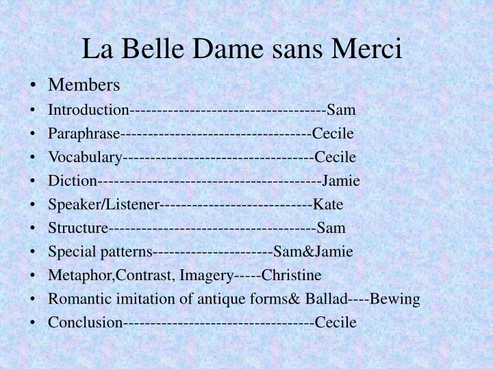 la belle dame sans merci by john keats essay John keats essay examples 6,927 total results  the portrayal of women as victims in the poems isabella and la belle dame sans merci by john keats 1,199 words.