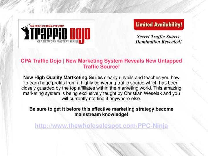 CPA Traffic Dojo | New Marketing System Reveals New Untapped Traffic Source!
