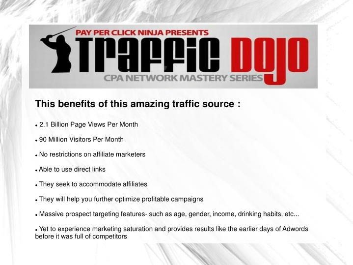 This benefits of this amazing traffic source :