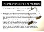 the importance of being moderate